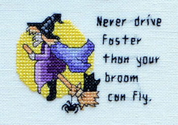 Never Drive Faster Than Your Broom Can Fly