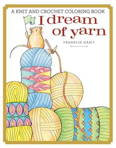 I Dream Of Yarn Coloring Book